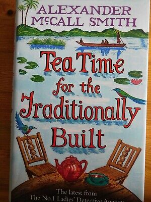 £4.45 • Buy Tea Time For The Traditionally Built By Alexander McCall Smith (Hardback, 2009)