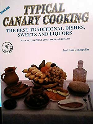 £2.19 • Buy Typical Canary Cooking : The Best Traditional Dishes, Sweets And Liquors, Concep