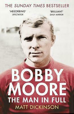 £10.20 • Buy Bobby Moore: The Man In Full By Matt Dickinson (English) Paperback Book Free Shi