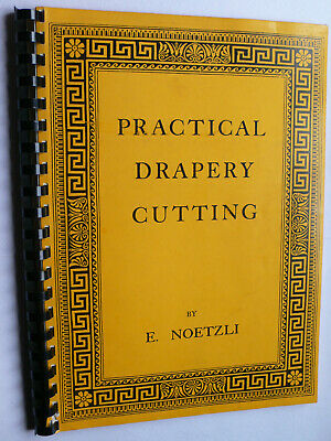 £25 • Buy Practical Drapery Cutting.E.Noetzli.Upholstery.Fixing Curtains.Festoons.Swags.