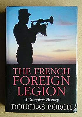 £25.42 • Buy The French Foreign Legion: A Complete History, Porch, Douglas, Used; Good Book