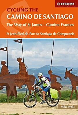 £12.18 • Buy Cycling The Camino De Santiago: The Way Of St James - Camino Frances (Cicerone C