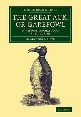 £33.70 • Buy Great Auk, Or Garefowl: Its History, Archaeology, And Remains By Symington Griev
