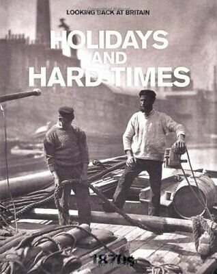 £2.96 • Buy Holidays And Hard Times - 1870s (Looking Back At Britain), Readers Digest, Used;