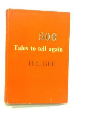 £9.38 • Buy Five Hundred Tales To Tell Again (H L Gee - 1961) (ID:19490)