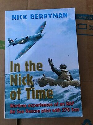 £5 • Buy In The Nick Of Time: Wartime Experiences Of An RAF Air Sea Rescue Pilot 276 Sqn
