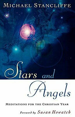 £2.60 • Buy Stars And Angels: Meditations For The Christian Year,Michael Stancliffe