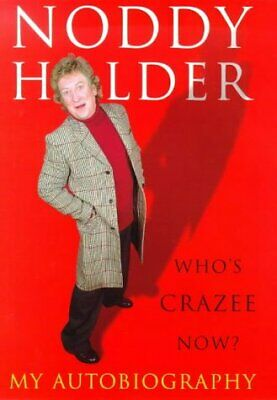 £17.95 • Buy Noddy Holder--Who's Crazee Now: My Autobiography By Noddy Holder (Hardcover)