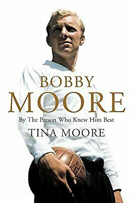 £7.02 • Buy Bobby Moore: By The Person Who Knew Him Best, Tina Moore, Used; Very Good Book