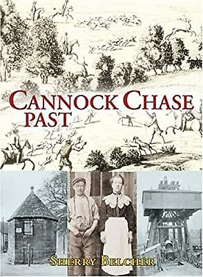 £8.42 • Buy Cannock Chase Past, Belcher, Sherry, Used; Good Book