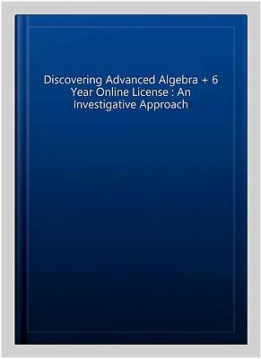 £99.05 • Buy Discovering Advanced Algebra + 6 Year Online License : An Investigative Appro...