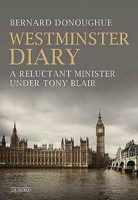£29.98 • Buy Westminster Diary A Reluctant Minister Under Tony Blair, Donoughue, Bernard,  Ha