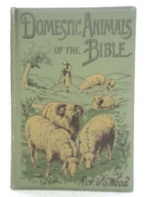 £17.30 • Buy Domestic Animals Of The Bible (Rev J. G. Wood - 1887) (ID:16076)
