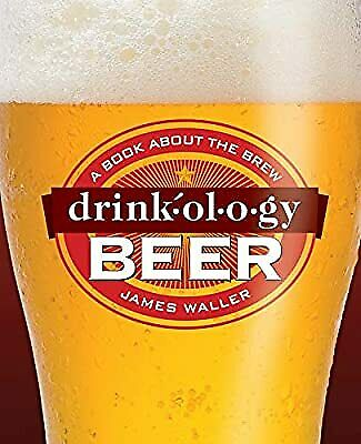 £3.11 • Buy Drinkology Beer: A Book About The Brew, Waller, James, Used; Good Book