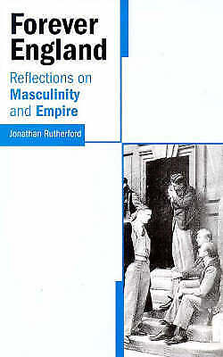 £14.40 • Buy Forever England Reflections On Race, Masculinity And Empire, Rutherford, Jonatha