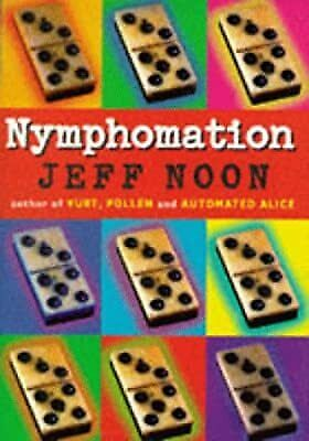 £3.08 • Buy Nymphomation, Noon, Jeff, Used; Good Book