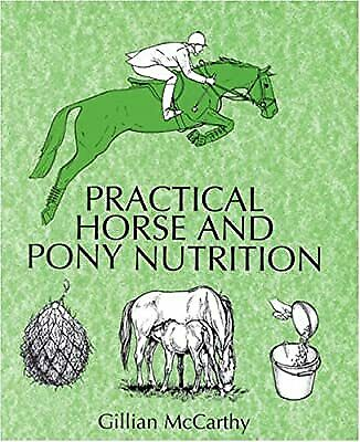 £2.19 • Buy Practical Horse And Pony Nutrition, McCarthy, Gillian, Used; Good Book