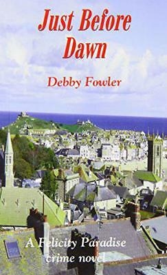 £8.54 • Buy Just Before Dawn (Felicity Paradise Crime Novel) By Fowler, Debby, NEW Book, FRE