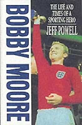 £4.49 • Buy Bobby Moore: The Life And Times Of A Sporting Hero, Jeff Powell, Used; Good Book
