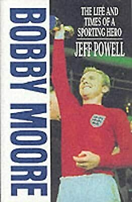 £3.58 • Buy Bobby Moore: The Life And Times Of A Sporting Hero, Jeff Powell, Used; Good Book