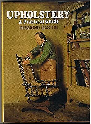 £22.13 • Buy Upholstery: A Practical Guide, Gaston, Desmond, Used; Good Book