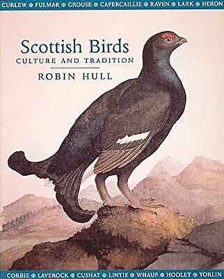 £9.41 • Buy Scottish Birds: Culture And Tradition, Robin Hull, Used; Very Good Book