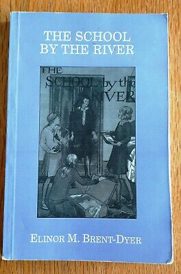 £15 • Buy The School By The River – Elinor Brent-Dyer **CHALET SCHOOL**