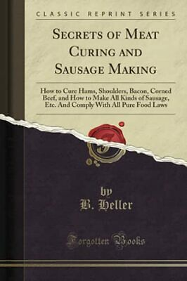 £4.35 • Buy Secrets Of Meat Curing And Sausage Making: How To Cure Hams, Shoulders, Bacon,,