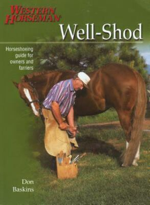 £5.38 • Buy Well-Shod: A Horseshoeing Guide For Owners & Farriers (Western Horseman Books)