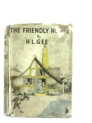 £41.80 • Buy The Friendly House (H. L. Gee - 1939) (ID:52393)