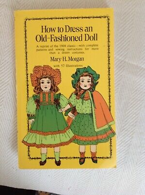 £1.49 • Buy How To Dress An Old Fashioned Doll-Sewing Pattern Book