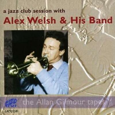 £4.14 • Buy Alex Welsh And His Band : A Jazz Club Session With Alex Welsh And His Band CD