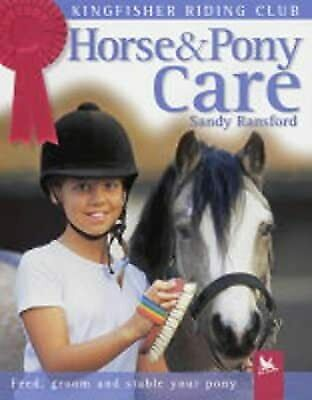 £2.30 • Buy Horse And Pony Care (Kingfisher Riding Club), Ransford, Sandy, Used; Good Book