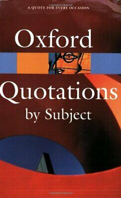 £3.02 • Buy Oxford Dictionary Of Quotations By Subject (Oxford Paperback Reference), , Used;