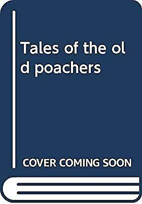 £3.06 • Buy Tales Of The Old Poachers, Humphreys, John, Used; Good Book