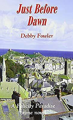 £5.96 • Buy Just Before Dawn (Felicity Paradise Crime Novel), Fowler, Debby, Used; Good Book