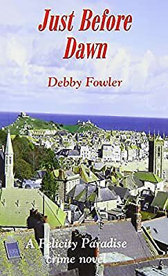 £5.57 • Buy Just Before Dawn (Felicity Paradise Crime Novel), Fowler, Debby, Used; Good Book