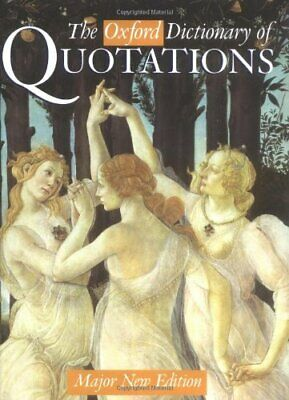 £3.01 • Buy The Oxford Dictionary Of Quotations, , Used; Good Book