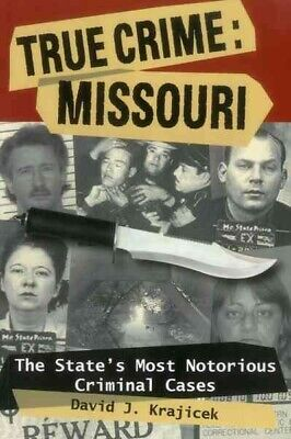 £8.52 • Buy True Crime: Missouri : The State's Most Notorious Criminal Cases, Paperback B...