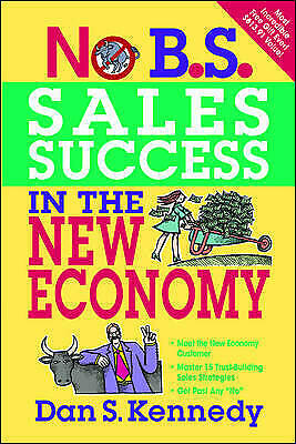 £8.92 • Buy No BS Sales Success In The New Economy, Dan Kennedy,  Paperback