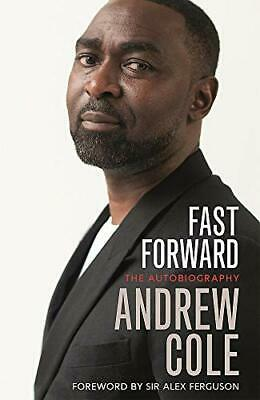 £5.21 • Buy Fast Forward: The Autobiography: The Hard Road To Football Success,Andrew Cole