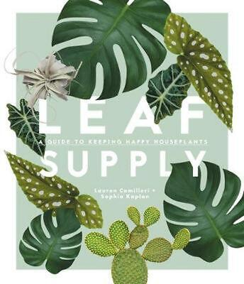 £30.49 • Buy Leaf Supply: A Guide To Keeping Happy House Plants By Lauren Camilleri (English)