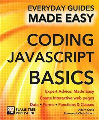 £7.22 • Buy Coding Javascript Basics: Expert Advice, Made Easy (Everyday Guides Made Easy) B