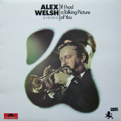 £23.52 • Buy Alex Welsh  His Ban If I Had A Talking Picture Of You Vinyl C34c