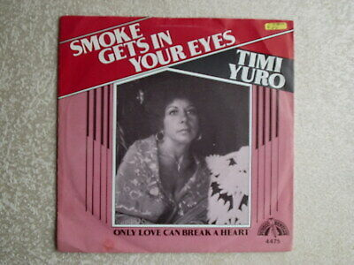 £6.48 • Buy 7 ' Timi Yuro/ Smoke Gets In Your Eyes/only Love Can Break A Heart Holland     V