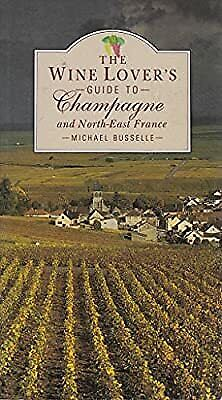 £2.19 • Buy The Wine Lovers Guide To Champagne And The North East (The Wine Lovers Regional