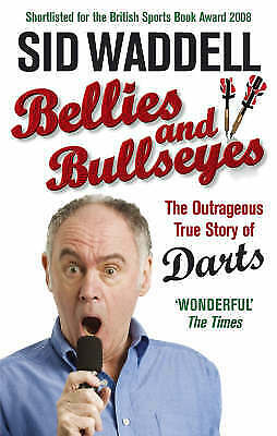 £2.55 • Buy Bellies And Bullseyes: The Outrageous True Story Of Darts By Sid Waddell, Good U