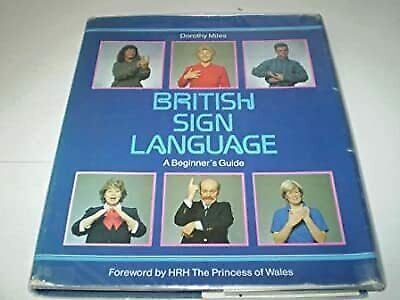£9.80 • Buy British Sign Language: A Beginners Guide, Miles, Dorothy, Used; Good Book