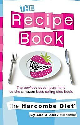 £4.93 • Buy The Harcombe Diet: The Recipe Book, Harcombe, Zoe, Used; Good Book