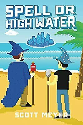AU12.37 • Buy Spell Or High Water (Magic 2.0), Meyer, Scott, Used; Good Book